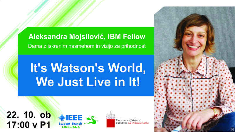 Aleksandra Mojsilović, IBM Fellow: 'It's Watson's World, We Just Live in It!'